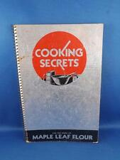 COOKING SECRETS FOR THE USERS OF MAPLE LEAF FLOUR RECIPE COOKBOOK 1932
