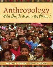 Anthropology: What Does It Mean to Be Human? by Schultz, Emily A., Lavenda, Robe