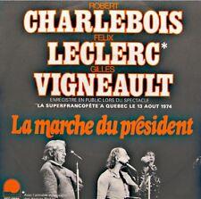 ++CHARLEBOIS/LECLERC/VIGNEAULT la marche du president/mon pays LIVE SP 1975 VG++