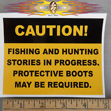 Caution Fishing and Hunting Stories In Progress sticker for Toy Hauler or Fridge