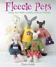 Fleecie Pets: Easy-To-Make Cuddly Animal Friends-ExLibrary