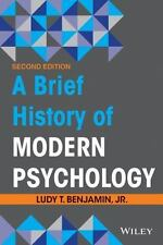 A Brief History of Modern Psychology by Benjamin Jr., Ludy T.