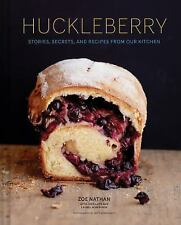 Huckleberry Stories,Secrets & Recipes from Our Kitchen by Zoe Nathan :US1-R3D523