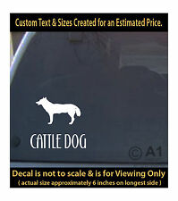 Cattle dog 6 inch decal pet lover man best friend car laptop more swp1_38