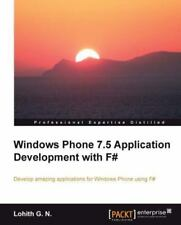 Windows Phone 7. 5 Application Development with F# by Mark Polino and Lohith...