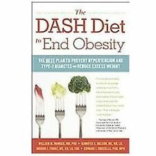 The DASH Diet to End Obesity: The Best Plan to Prevent Hypertension and Type-...
