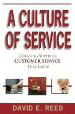 NEW - A Culture of Service ... Creating Customer Service That Lasts
