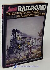 Railroad: Trains & Train People in American Culture, illustrated softcover 83742