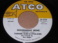 Tarheel Slim & Little Ann: Goodnight Irene / Two-Time Loser 45