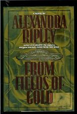 ALEXANDRA RIPLEY * FROM FIELDSOF GOLD *  FIRST EDITION - NOVEL -HARDCOVER - 1994