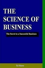 NEW The Science of Business: The Secret to a Successful Business by Ed Russo