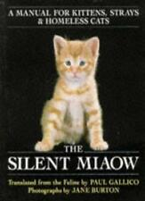 The Silent Miaow: Manual for Kittens, Strays and Homeless Cats,Paul Gallico