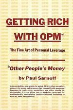 Getting Rich with Opm; the Fine Art of Personal Leverage by Paul Sarnoff...