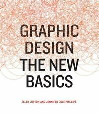 The New Basics by Ellen Lupton and Jennifer Cole Phillips (2014, Paperback)