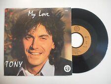TONY : MY LOVE ♦ 45 TOURS PORT GRATUIT ♦