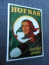 Porcelain - HOFNAR - Dutch Cigars - Man Cave - Enamel Emaille Sign / Shield #60