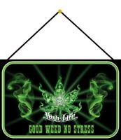 Good Weed no Stress Dope Schild mit Kordel Metal Tin Sign 20 x 30 cm CC0273-K