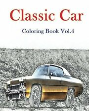 Classic Car Coloring Book Vol4 American Muscle Cars Volume