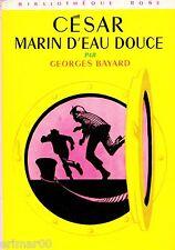 César marin d'eau douce // Georges BAYARD // Bibliothèque Rose