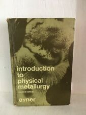 Vintage Book! Introduction To Physical Metallurgy Second Ed Avner! Hc 1974