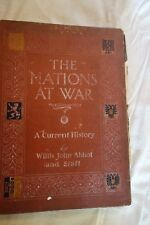 The Nations At War by Willis J. Abbot - 1914- 366 pages -WWI-  GREAT PIX-  SALE