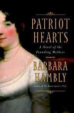 Patriot Hearts: A Novel of the Founding Mothers, Hambly, Barbara, Good Condition
