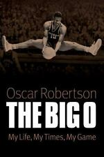 The Big O : My Life, My Times, My Game by Oscar P. Robertson (2010, Paperback)