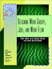 Designing Work Groups, Jobs, and Work Flow From Training to Performance in the