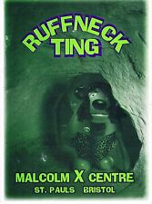 RUFFNECK TING Rave Flyer Flyers date not known A6 Malcolm X Centre Bristol