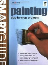Smart Guide®: Painting: Interior and Exterior Painting Step by Step (Home Im