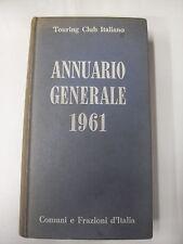 AAVV - ANNUARIO GENERALE COMUNI E FRAZIONI D'ITALIA 1961 - TOURING CLUB ITALIANO