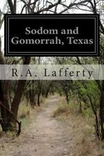SODOM AND GOMORRAH, TEXAS - LAFFERTY, R. A. - NEW PAPERBACK BOOK