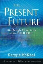 NEW - The Present Future: Six Tough Questions for the Church