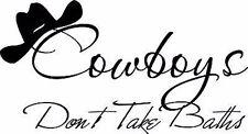 Cowboys Dont Take Baths Decor Vinyl Decal Wall Sticker