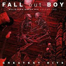 Fall Out Boy - Believers Never Die Volume Two (NEW CD)