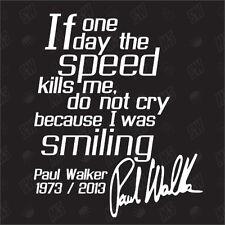 Walker Paul If one feux de jour vitesses kills (Tue) me,do not cry R.I.P.