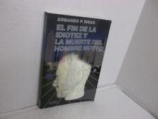 El Fin De La Idiotez Y La Muerte Del Hombre Nuevo  ARMANDO P. RIBAS