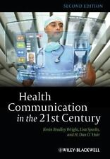 Health Communication in the 21st Century by Kevin Bradley Wright, H. Dan...