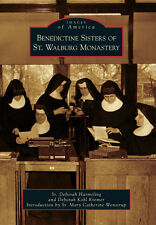 Benedictine Sisters of St. Walburg Monastery [Images of America] [KY]