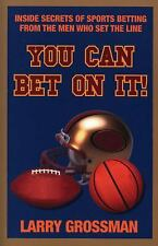 You Can Bet On It!: Inside Secrets of Sports Betting from the Men Who Set the