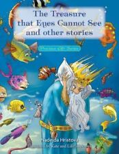 The Treasure That Eyes Cannot See and Other Stories : Precious Gift Series by...