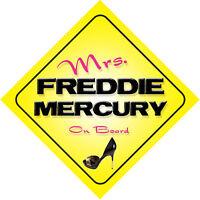 Mrs Freddie Mercury On Board Novelty Car Sign