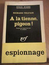 Richard Telfair: à la tienne pigeon!/ Série Noire N°764, 1963