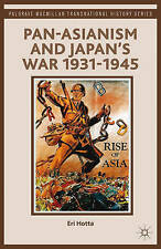 Pan-asianism and Japan's War 1931-1945 by Eri Hotta (Paperback, 2013)