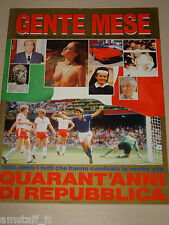 GENTE MESE=1986/4=QUARANT'ANNI DI REPUBBLICA=I FATTI CHE HANNO CAMBIATO L'ITALIA