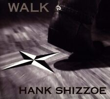 Hank Shizzoe - Walk. CD