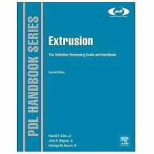 Plastics Design Library: Extrusion : The Definitive Processing Guide and...