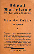 Ideal Marriage: Its Physiology and Technique by Van De Velde, T.