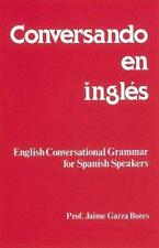 Conversando En Ingles : English Conversational Grammar for Spanish Speakers