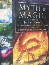 Myth & magic: the art of John Howe. by John Howe (Hardback)